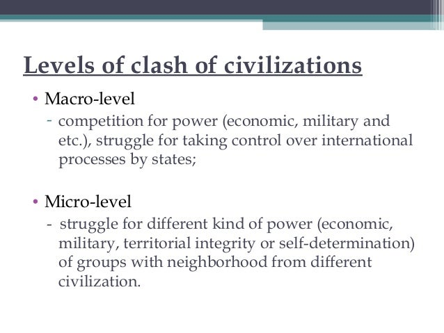 The Clash Of Civilizations Essay Sample