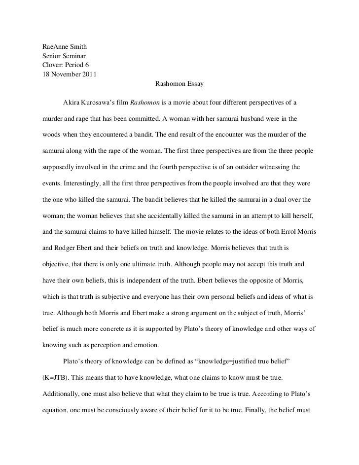 rashomon effect essay Sheltering from a rainstorm in the derelict rashomon gatehouse, a commoner wants to hear the strange story that has horrified a priest and confounded a woodcutter.