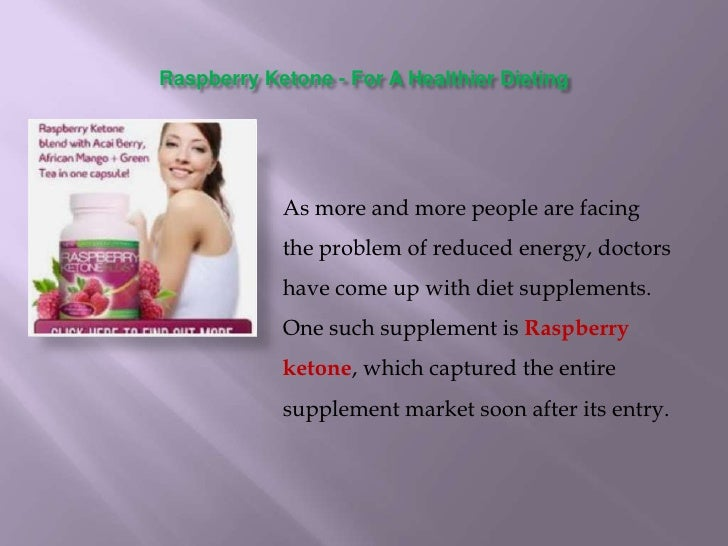Raspberry ketone   for a healthier dieting