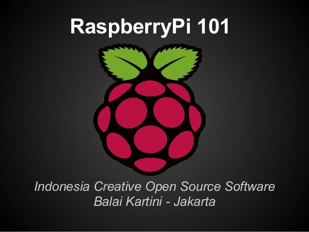 RaspberryPi 101Indonesia Creative Open Source SoftwareBalai Kartini - Jakarta