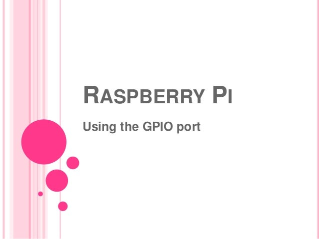 RASPBERRY PIUsing the GPIO port