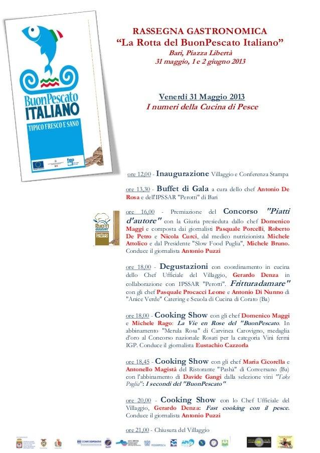 """RASSEGNA GASTRONOMICA""""La Rotta del BuonPescato Italiano""""Bari, Piazza Libertà31 maggio, 1 e 2 giugno 2013Venerdì 31 Maggio ..."""