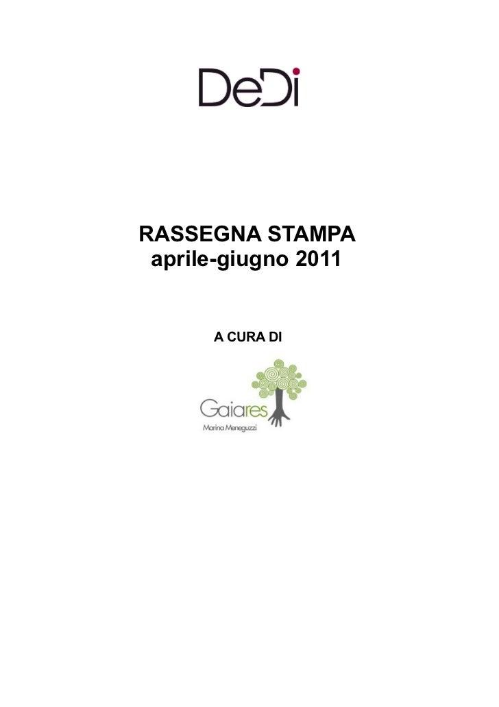 RASSEGNA STAMPA aprile-giugno 2011      A CURA DI
