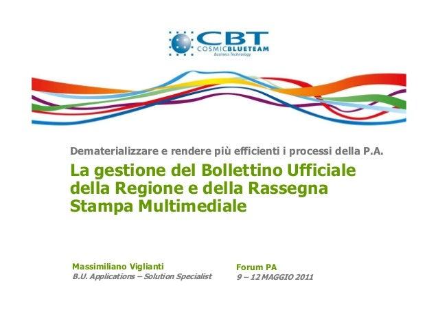 Dematerializzare e rendere più efficienti i processi della P.A. Massimiliano Viglianti B.U. Applications – Solution Specia...
