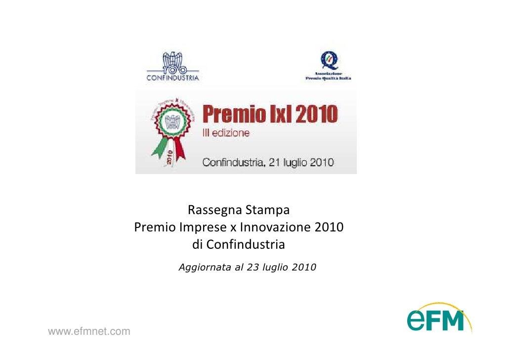 Rassegna Stampa                  Premio Imprese x Innovazione 2010                           di Confindustria             ...