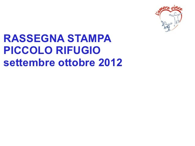 RASSEGNA STAMPAPICCOLO RIFUGIOsettembre ottobre 2012