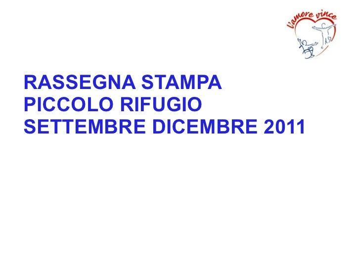Rassegna stampa  Piccolo Rifugio settembre ottobre novembre dicembre 2011