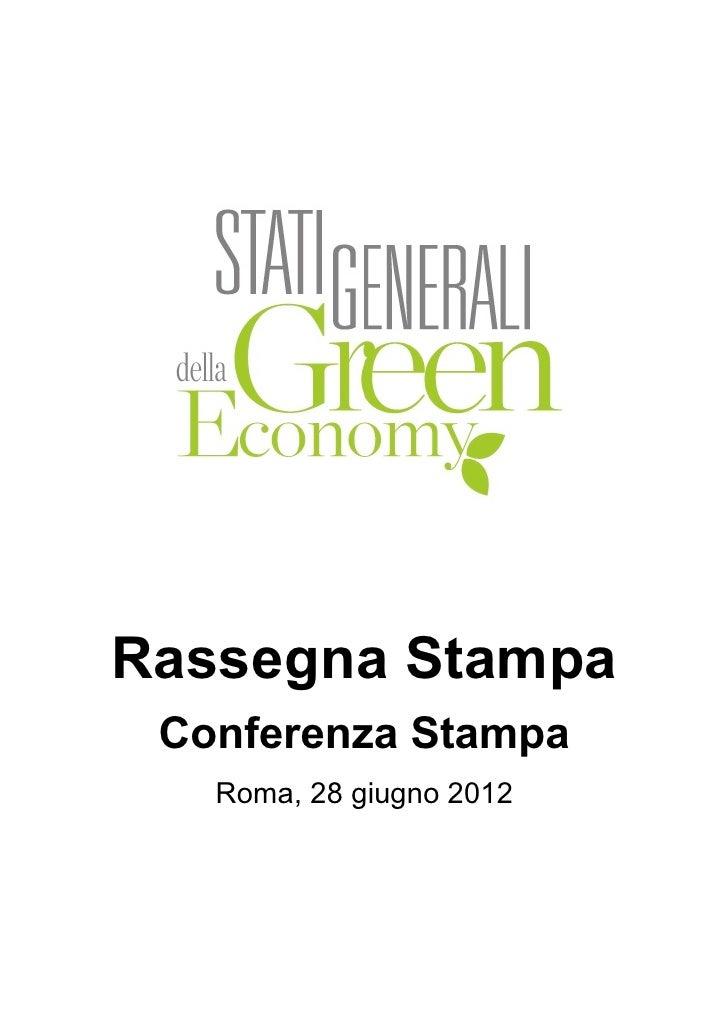 Rassegna stampa stati generali della green economy   conferenza stampa 28 giugno 2012