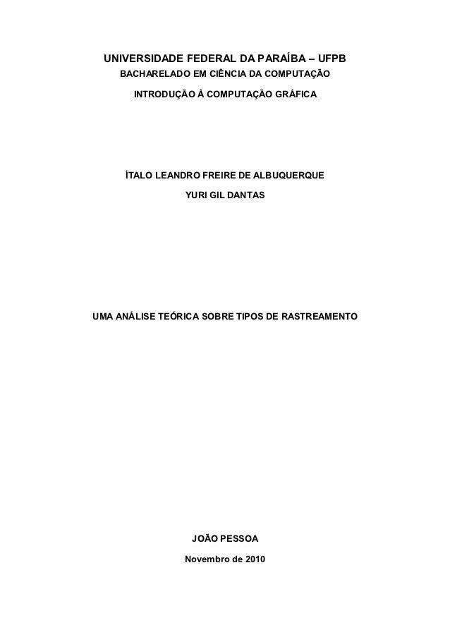 UNIVERSIDADE FEDERAL DA PARAÍBA – UFPB    BACHARELADO EM CIÊNCIA DA COMPUTAÇÃO       INTRODUÇÃO À COMPUTAÇÃO GRÁFICA     Í...