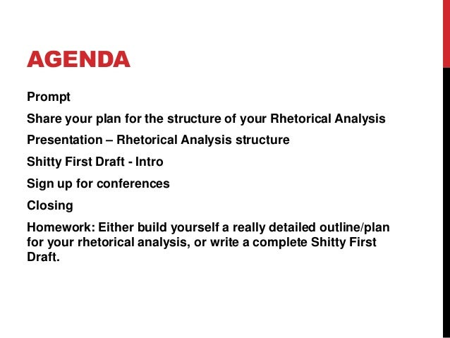 AGENDA Prompt  Share your plan for the structure of your Rhetorical Analysis Presentation – Rhetorical Analysis structure ...