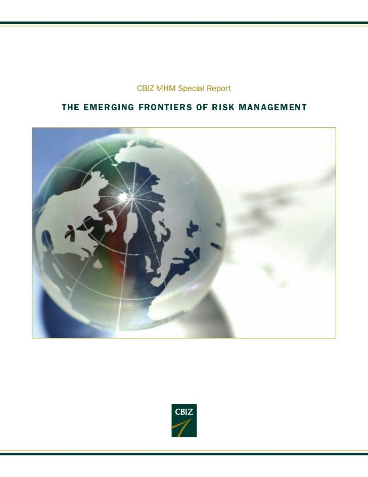 CBIZ MHM Special ReportTHE EMERGING FRONTIERS OF RISK MANAGEMENT