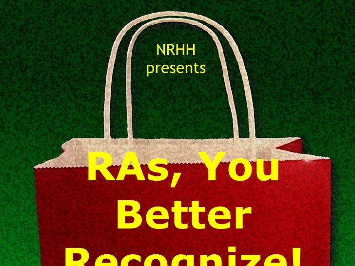 RAs, You Better Recognize! NRHH presents