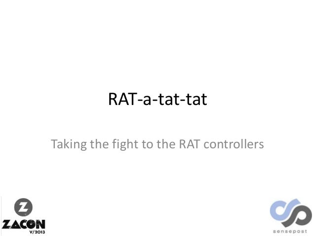 RAT-a-tat-tat Taking the fight to the RAT controllers