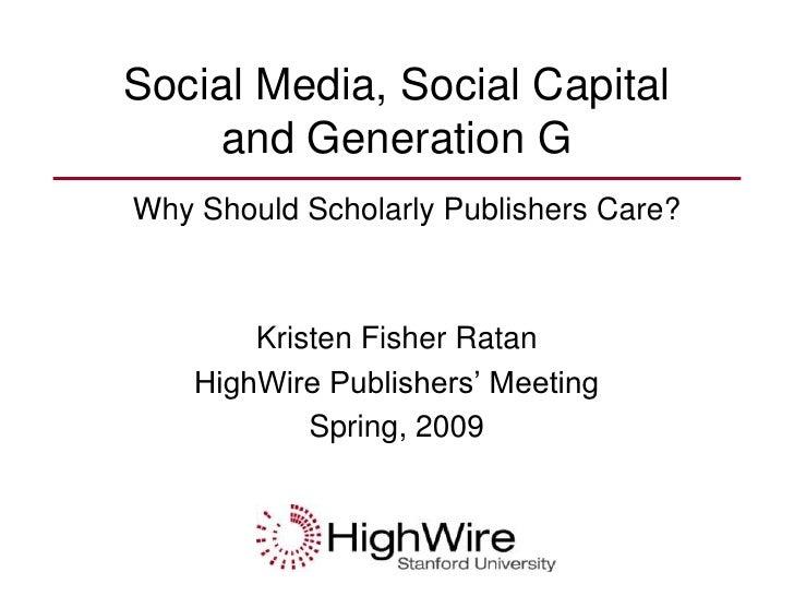 Social Media, Social Capital and Generation G