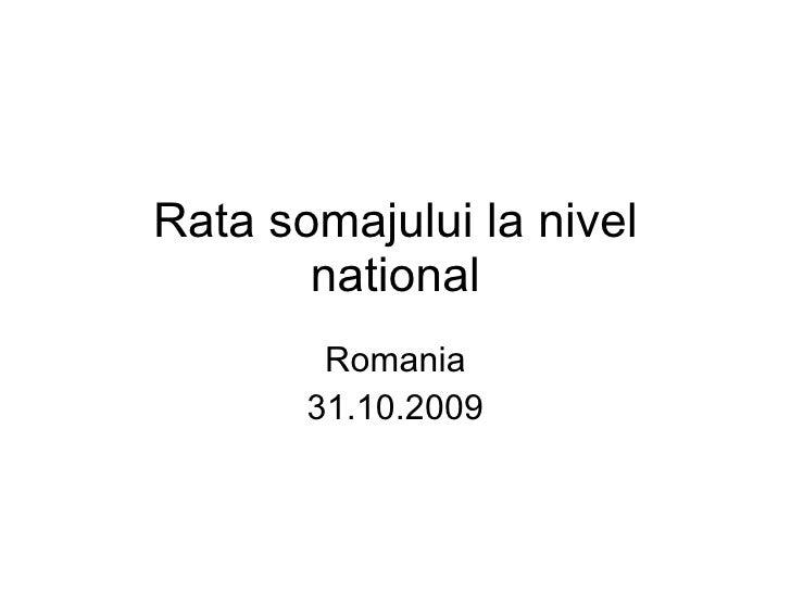 Rata somajului la nivel national Romania 31.10.2009