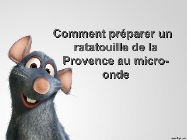 Comment préparer unComment préparer un ratatouille de laratatouille de la Provence au micro-Provence au micro- ondeonde