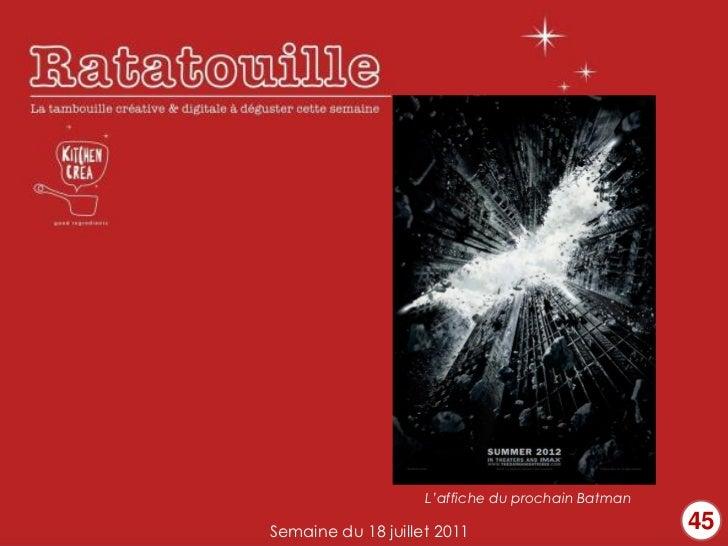 L'affiche du prochain BatmanSemaine du 18 juillet 2011                         45