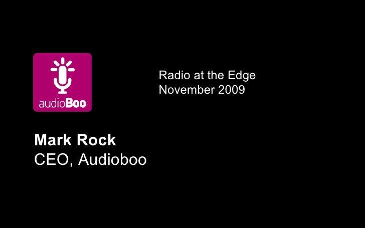 Mark Rock CEO, Audioboo Radio at the Edge November 2009