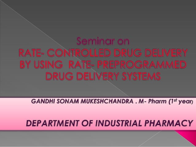 Rate  controlled drug delivery by using  rate- preprogrammed drug delivery systems