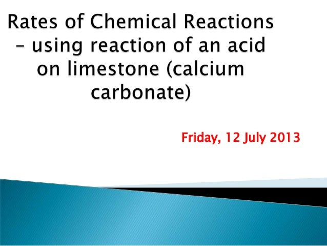 Rate of reaction for limestone and citric acid.