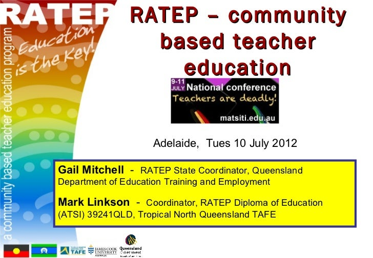 RATEP – community                 based teacher                   education                     Adelaide, Tues 10 July 201...