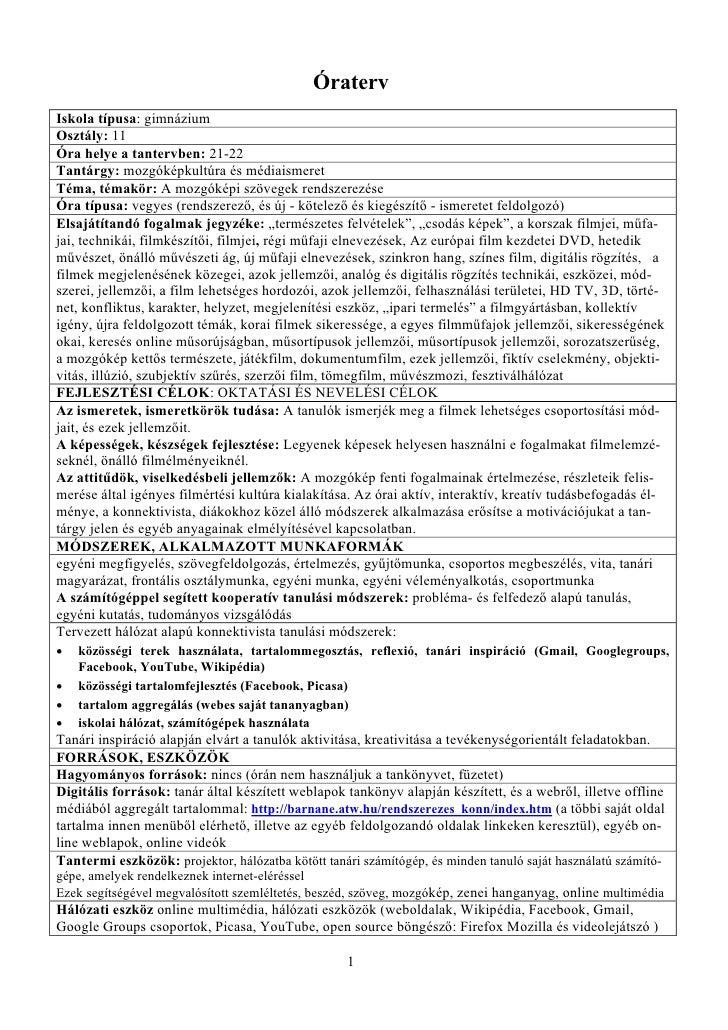 ÓratervIskola típusa: gimnáziumOsztály: 11Óra helye a tantervben: 21-22Tantárgy: mozgóképkultúra és médiaismeretTéma, téma...