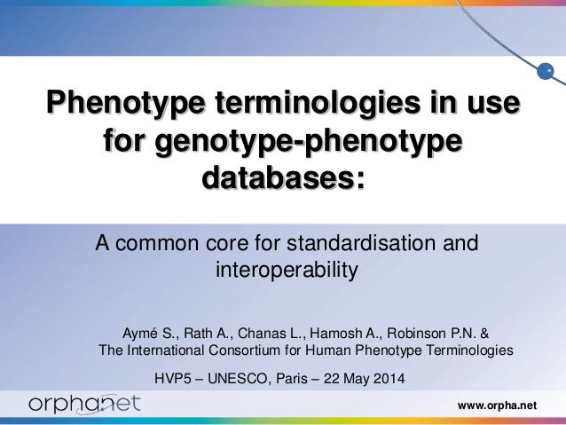www.orpha.net Phenotype terminologies in use for genotype-phenotype databases: A common core for standardisation and inter...