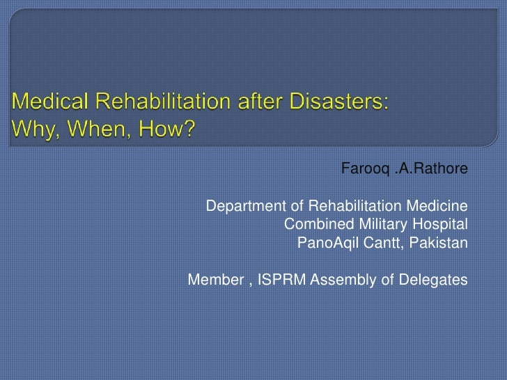 Rathore medical rehab after disasters.why.when.how crdr.disaster.symp.isprm11