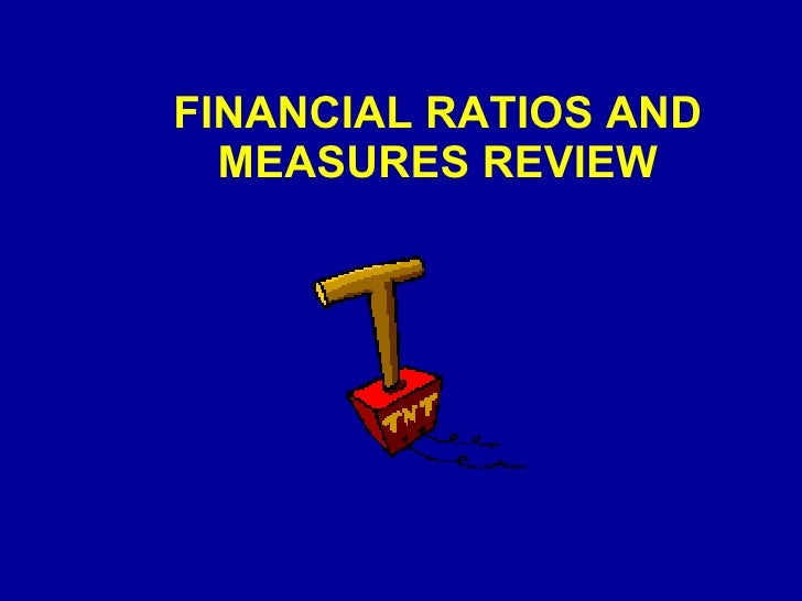 FINANCIAL RATIOS AND MEASURES REVIEW