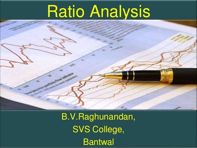 Ratio Analysis  B.V.Raghunandan,    SVS College,       Bantwal       Page 1