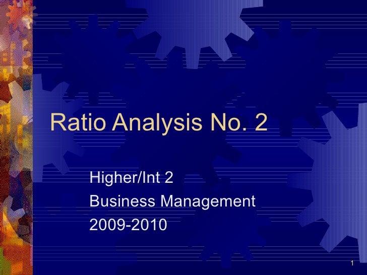 Ratio Analysis No. 2 Higher/Int 2 Business Management 2009-2010
