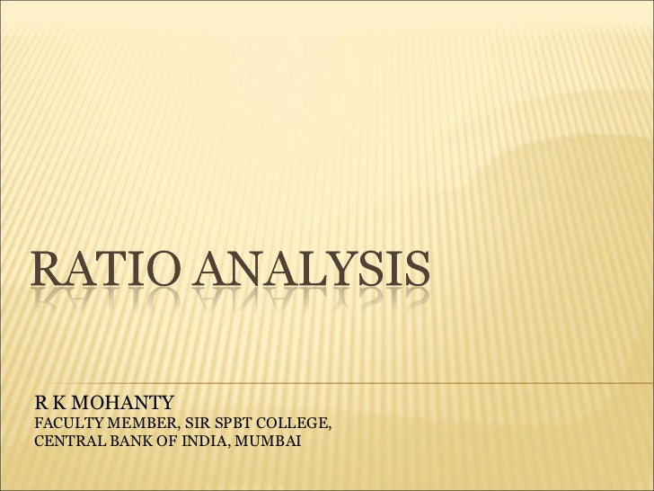 R K MOHANTY FACULTY MEMBER, SIR SPBT COLLEGE, CENTRAL BANK OF INDIA, MUMBAI