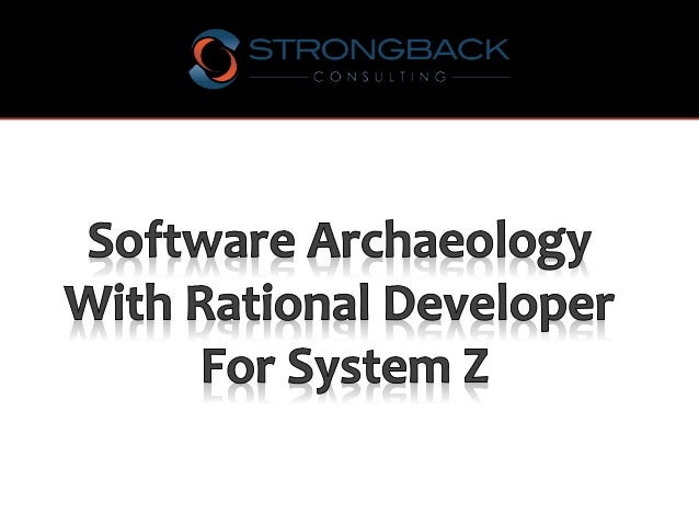 Software Archaeology and Code Refactoring with Rational Developer for System z (RDz)