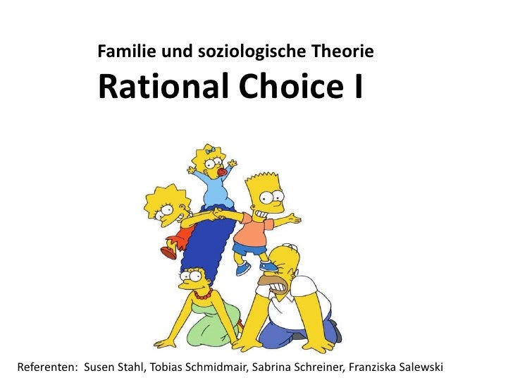 Familie und soziologische Theorie<br />Rational Choice I<br />Referenten:  Susen Stahl, Tobias Schmidmair, Sabrina Schrein...