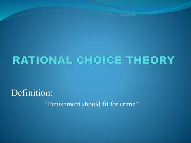 rational choice theory The success and failure of rational choice the rational choice approach, despite widespread criticism 2 numerous books have been written on the topic of rational choice theory and political science, many of which are cited later in this chapter.