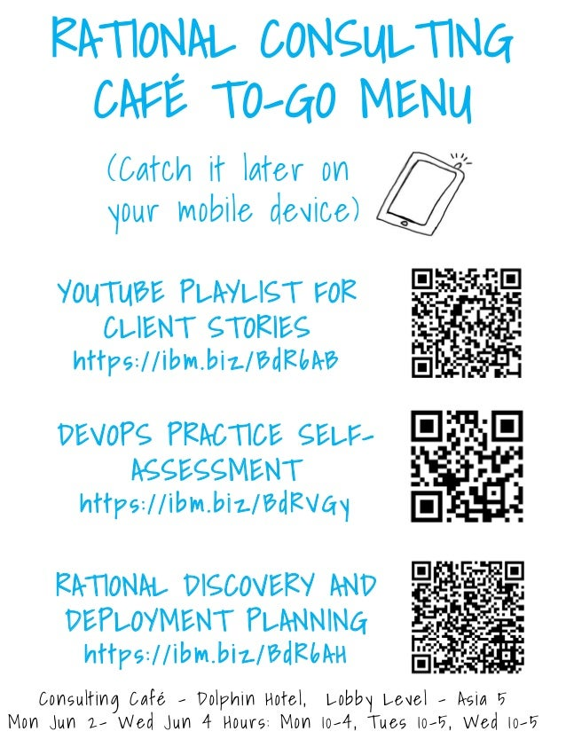 RATIONAL CONSULTING CAFÉ TO-GO MENU YOUTUBE PLAYLIST FOR CLIENT STORIES https://ibm.biz/BdR6AB DEVOPS PRACTICE SELF- ASSES...