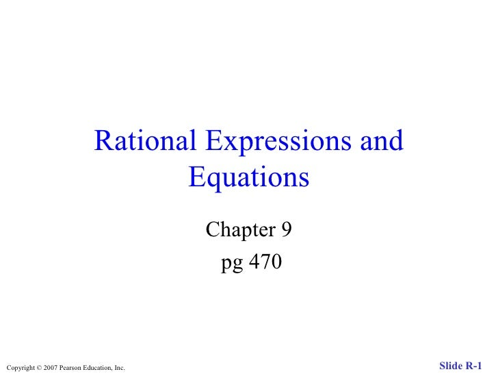 Rational Expressions and Equations Chapter 9 pg 470