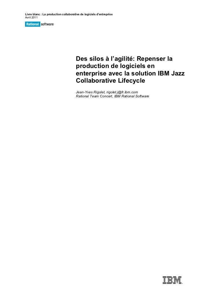 Livre blanc : La production collaborative de logiciels dentrepriseAvril 2011                                      Des silo...