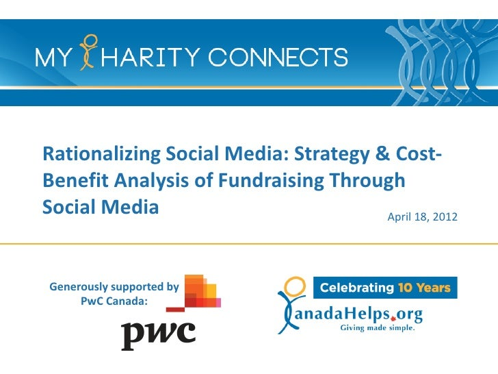 Rationalizing Social Media: Strategy & Cost-Benefit Analysis of Fundraising ThroughSocial Media                          A...