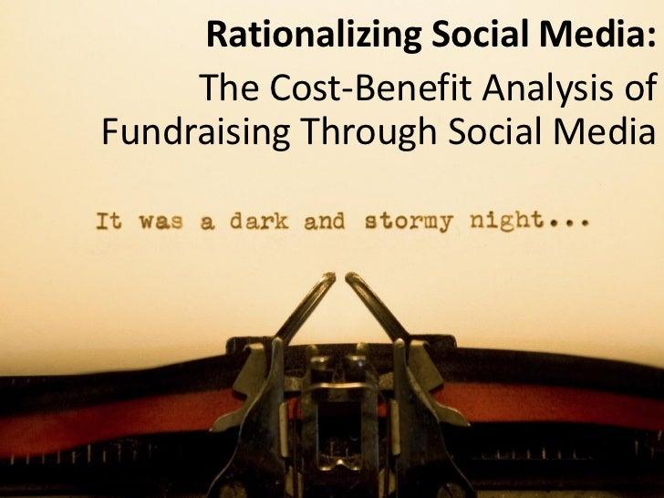 Rationalizing Social Media:     The Cost-Benefit Analysis ofFundraising Through Social Media