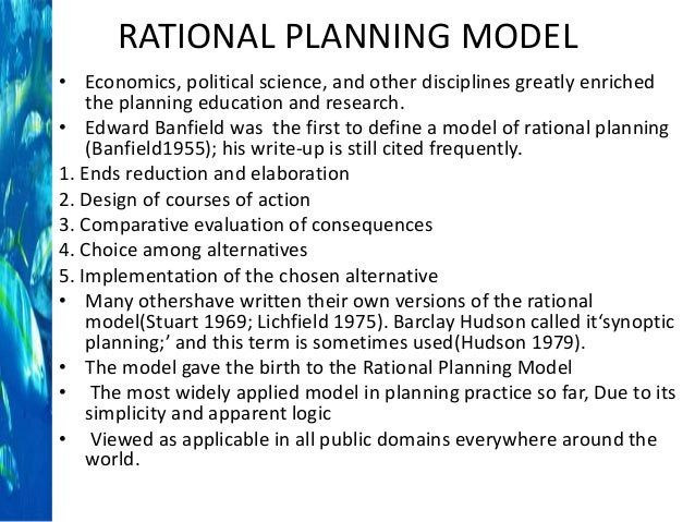 rational comprehensive Original idea was developed to become bounded rationality by the third edition ( 1976) incrementalism was devised by lindblom in his article the science of muddling through (1959) both theories, their development and critiques will briefly be summarised in the following a21 rational comprehensive model and.
