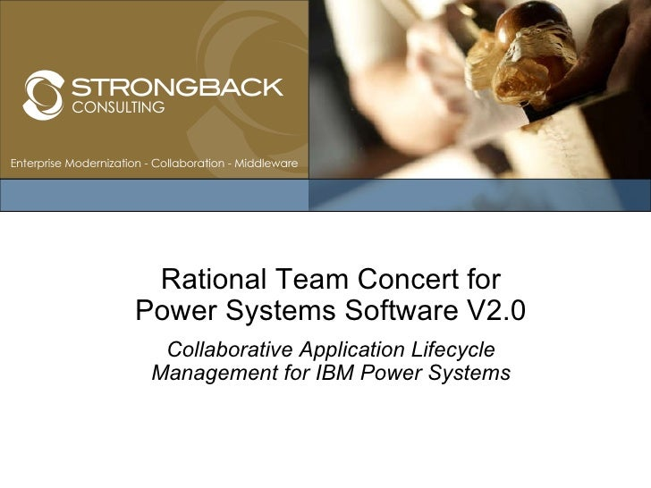 Rational Team Concert for Power Systems Software V2.0 Collaborative Application Lifecycle Management for IBM Power Systems