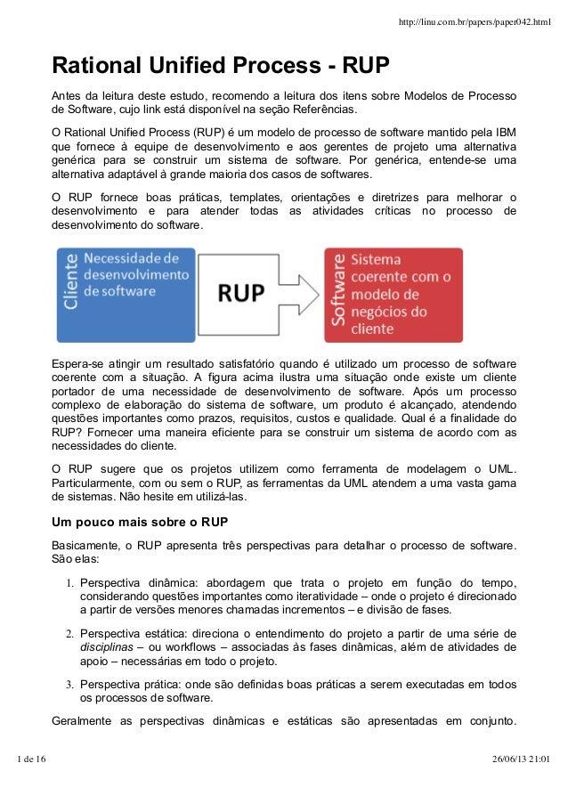 http://linu.com.br/papers/paper042.html  Rational Unified Process - RUP  Antes da leitura deste estudo, recomendo a leitur...