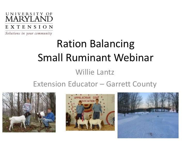 Ration Balancing Small Ruminant Webinar            Willie LantzExtension Educator – Garrett County