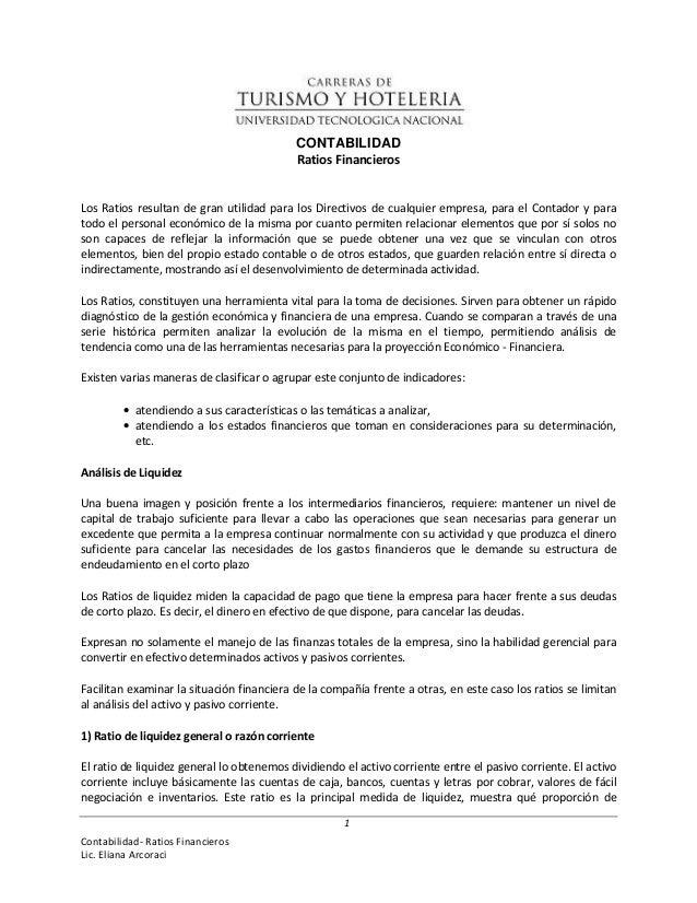 Contabilidad- Ratios FinancierosLic. Eliana Arcoraci1CONTABILIDADRatios FinancierosLos Ratios resultan de gran utilidad pa...
