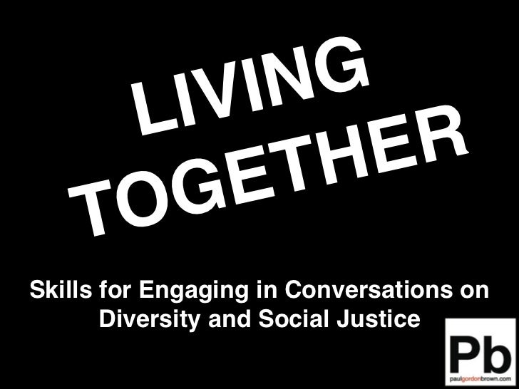 IV IN G      L          R         E T H E    TO GSkills for Engaging in Conversations on       Diversity and Social Justice