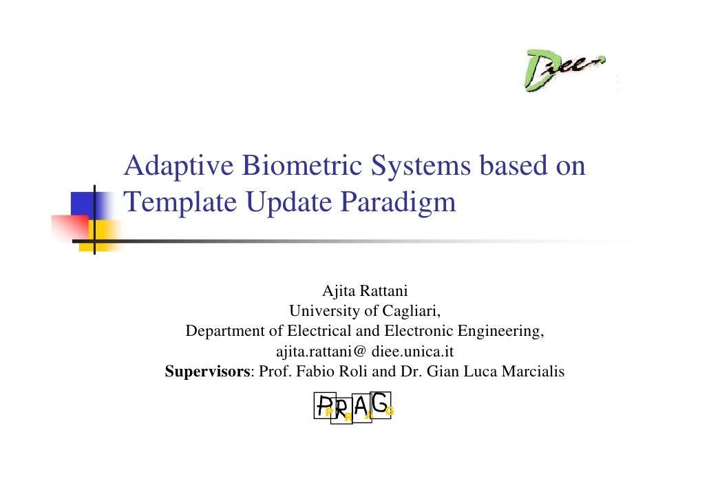 Adaptive Biometric Systems based on Template Update Paradigm                            Ajita Rattani                     ...