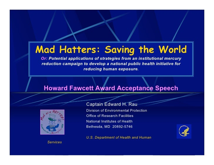 Mad Hatters: Saving the World  Or: Potential applications of strategies from an institutional mercury  reduction campaign ...