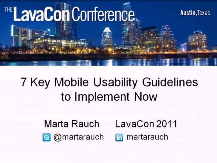 7 Key Mobile Usability Guidelines to Implement Now, LavaCon 2011, Marta Rauch