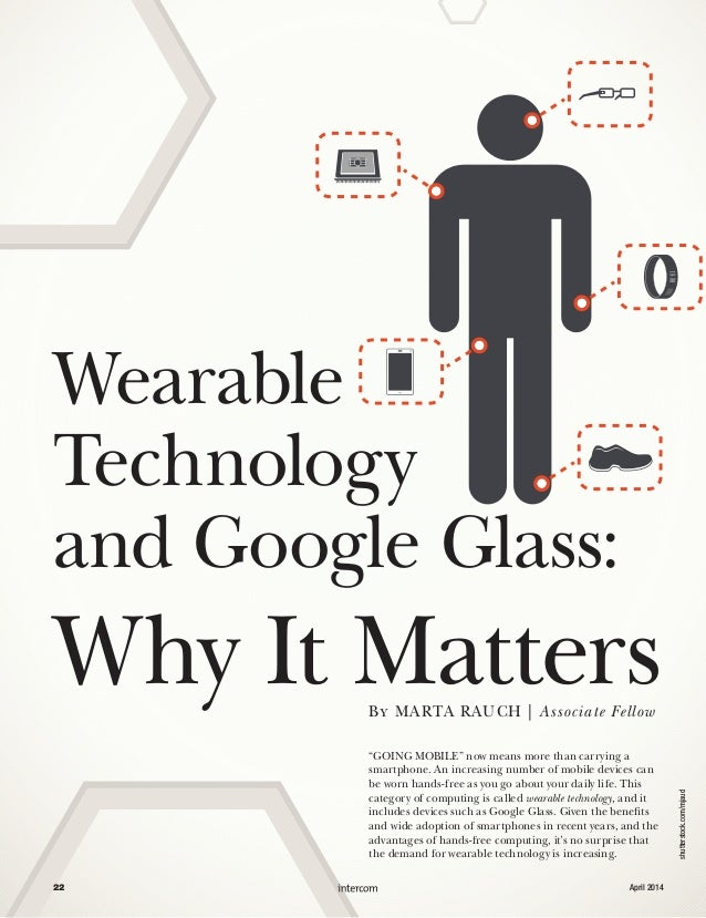 """""""GOING MOBILE"""" now means more than carrying a smartphone. An increasing number of mobile devices can be worn hands-free as..."""